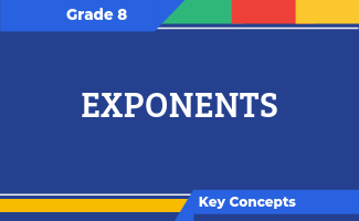 Grade 8 Key Concepts: Exponents