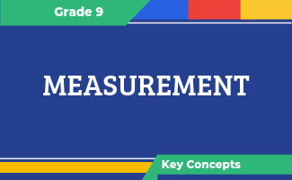 Grade 9 Key Concepts: Measurement