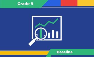 Grade 9 Baselines
