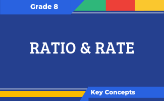 Grade 8 Key Concepts: Ratio and Rate
