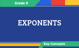 Grade 9 Key Concepts: Exponents