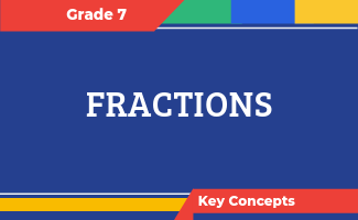 Grade 7 Key Concepts: Fractions
