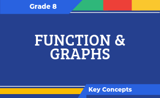 Grade 8 Key Concepts: Functions and Graphs