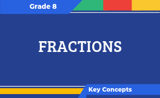 Grade 8 Key Concepts: Fractions