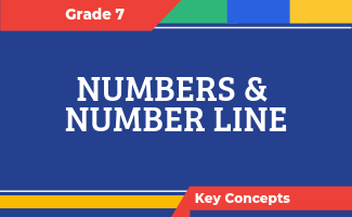 Grade 7 Key Concepts: Numbers & Number Line